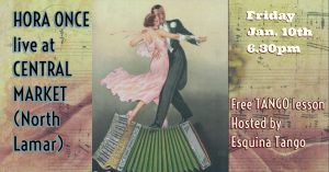 HORA ONCE Live at Central Market! Free Tango Lesson